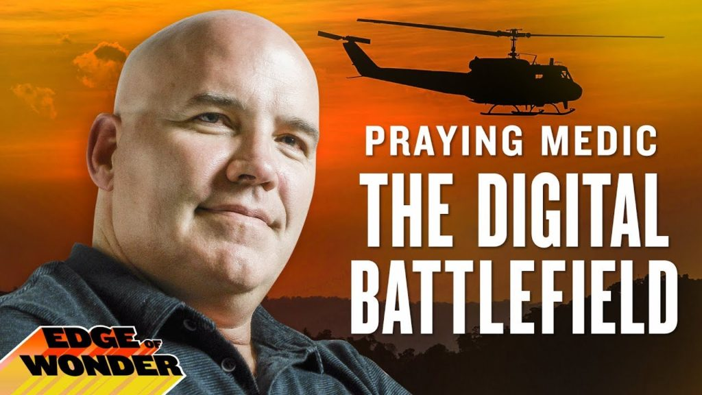 The Digital Battlefield with Praying Medic on Edge of Wonder